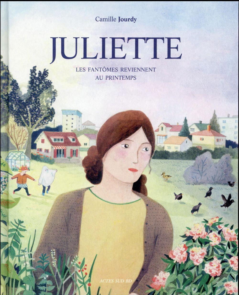 Juliette ; les fantômes reviennent au printemps