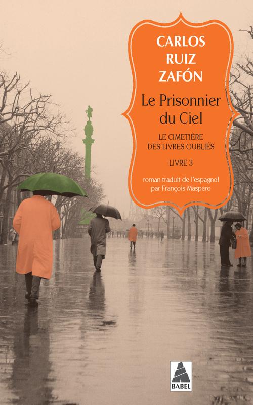 Le cimetière des livres oubliés t.3 ; le prisonnier du ciel