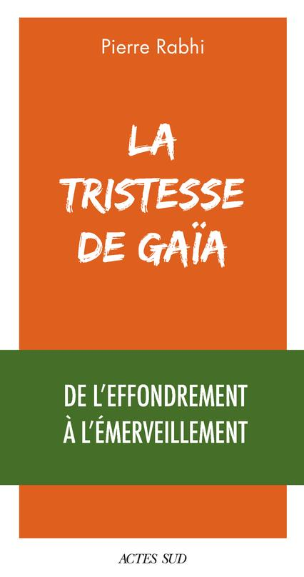 La tristesse de Gaïa : de l'effondrement à l'émerveillement