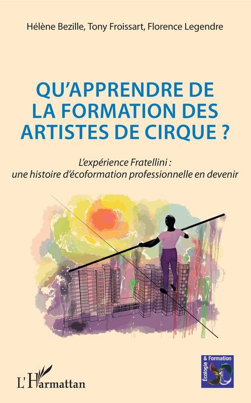Qu'apprendre de la formation des artistes de cirque ? l'expérience Fratellini : une histoire d'écoformation professionnelle en devenir