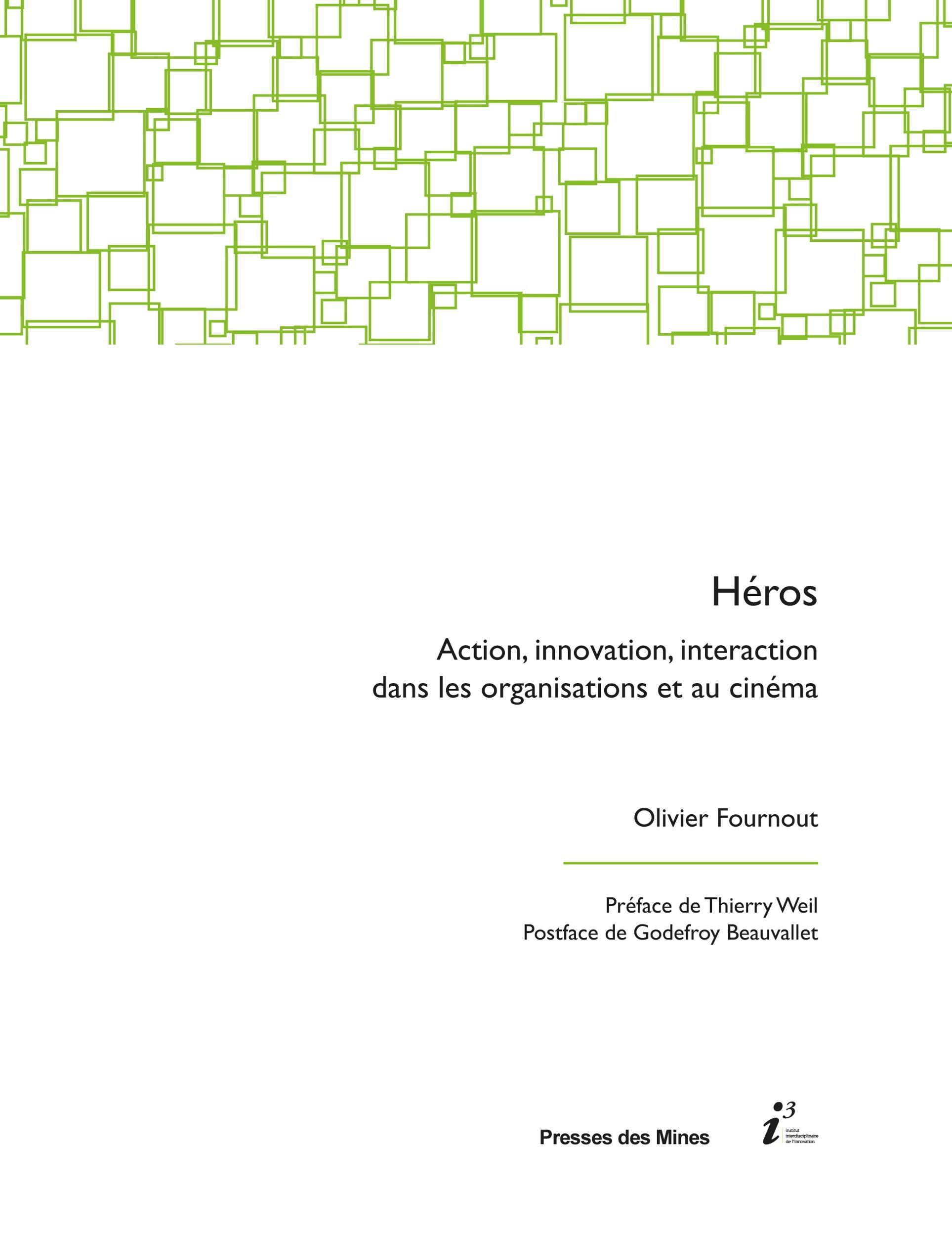 Héros ; action, innovation, interaction dans les organisations et au cinéma