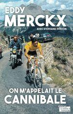 Vente Livre Numérique : Eddy Merckx, on m'appelait le Cannibale  - Stéphane Thirion