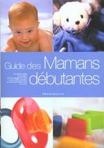Couverture de Le guide des mamans debutantes