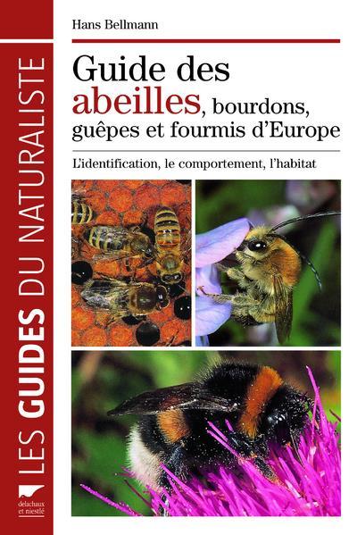 Guide des abeilles, bourdons, guêpes et fourmis d'Europe ; l'identification, le comportement, l'habitat