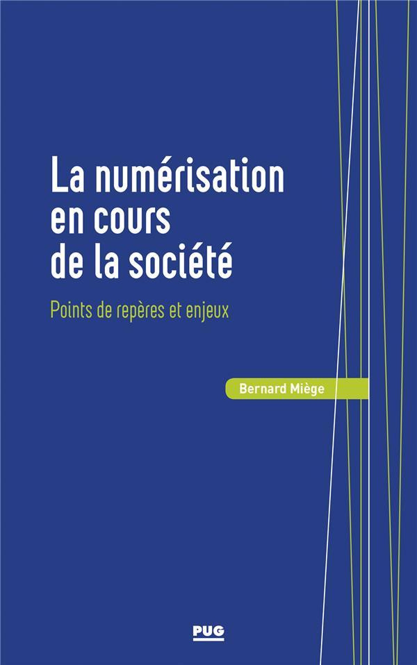 LA NUMERISATION EN COURS DE LA SOCIETE  -  POINTS DE REPERE ET ENJEUX