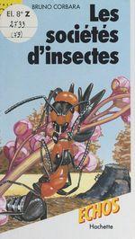 Les sociétés d'insectes  - Bruno Corbara