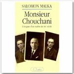 Vente E-Book :                                    Monsieur Chouchani - Salomon Malka