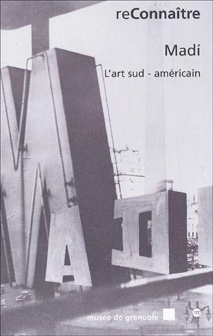 L'esprit Madi ; l'art sud-américain
