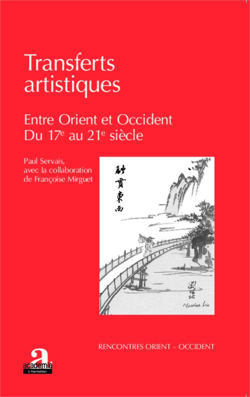 Transferts artistiques entre Orient et Occident ; du 17e au 21e siècle