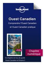 Ouest Canadien et Ontario - Comprendre l'Ouest Canadien et Ouest Canadien pratique  - LONELY PLANET FR