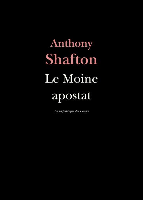 Le Moine apostat  - Anthony Shafton