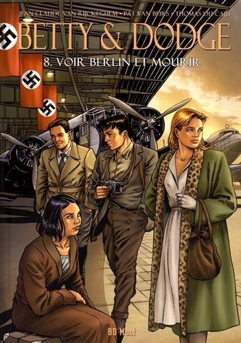 Betty & Dodge T.8 ; voir Berlin et mourir