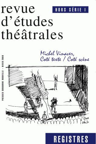 REVUE REGISTRES T.HS 1 ; Michel Vinaver ; côté texte, côté scène