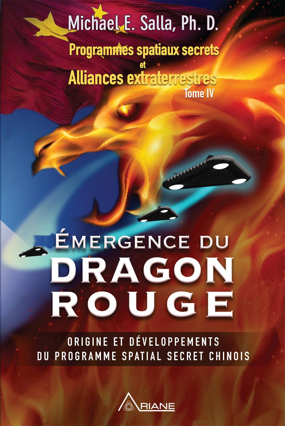 Programmes spatiaux secrets et alliances extraterrestres t.4 ; émergence du dragon rouge