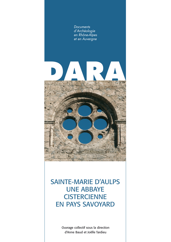 Sainte-Marie-d'Aulps. Une abbaye cistercienne en pays savoyard