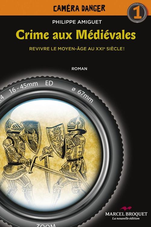 Crime aux medievales : revivre le moyen-age au xxie siecle!