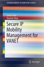 Secure IP Mobility Management for VANET  - Xuemin Shen - Sanaa Taha