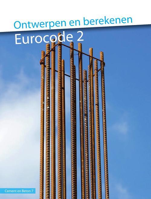 Ontwerpen en berekenen Eurocode 2 (CB7)