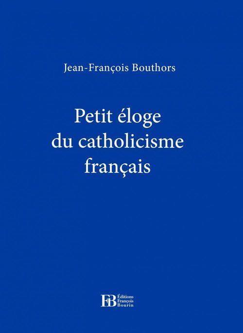 Petit éloge du catholicisme français