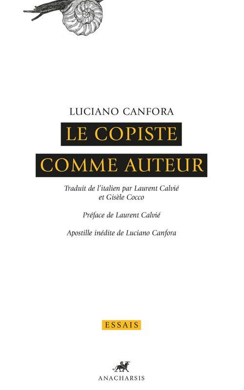 Le copiste comme auteur  - Luciano Canfora