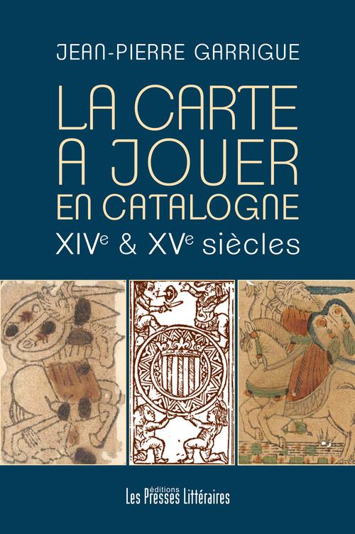 La carte à jouer en Catalogne XIVe et XVe siècles