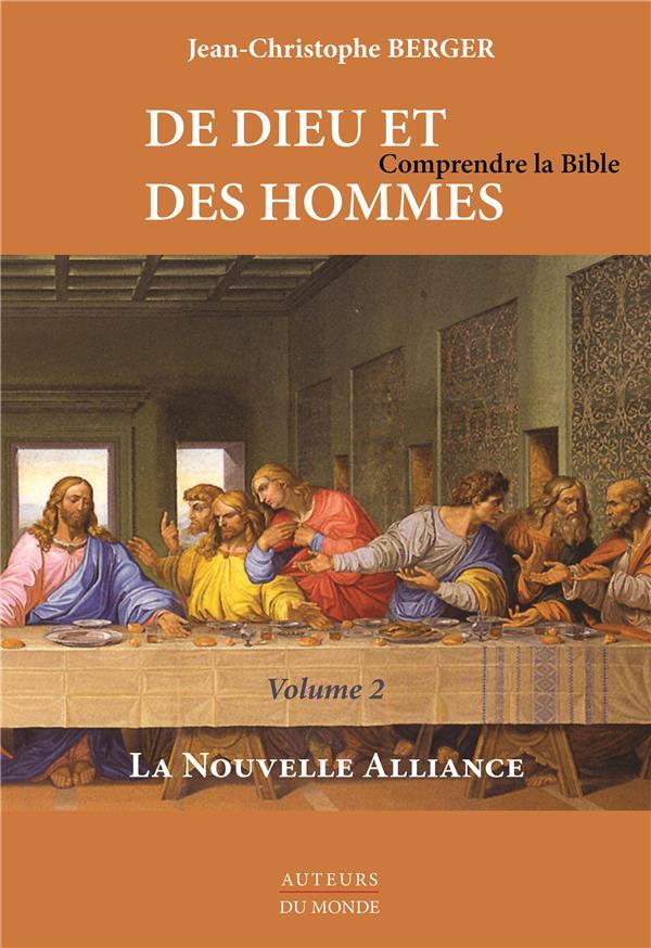 De Dieu et des hommes ; comprendre la Bible t.2 ; la nouvelle alliance