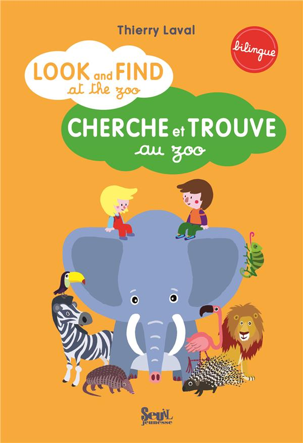 Look and find at the zoo ; cherche et trouve au zoo