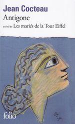 Vente Livre Numérique : Antigone / Les mariés de la Tour Eiffel  - Jean Cocteau