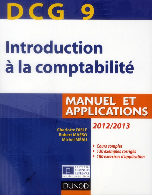 Dcg 9 ; Introduction A La Comptabilite ; Manuel Et Applications (4e Edition)