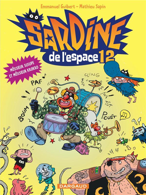 SARDINE DE L'ESPACE - TOME 12 - MOSSIEUR SUSUPE ET MOSSIEUR KROKRO (12) Sapin Mathieu