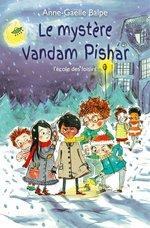 Vente EBooks : Le mystère Vandam Pishar  - Anne-Gaëlle Balpe