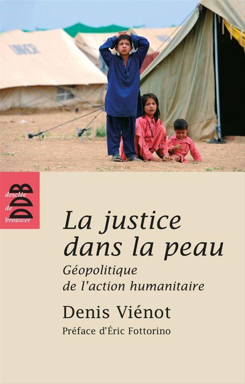 La justice dans la peau  - Denis Vienot