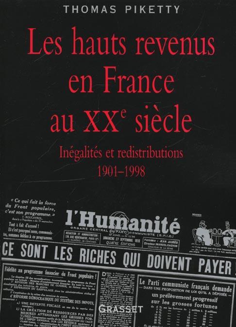Les hauts revenus en France au XX siècle ; inégalites et redistributions, 1901-1998
