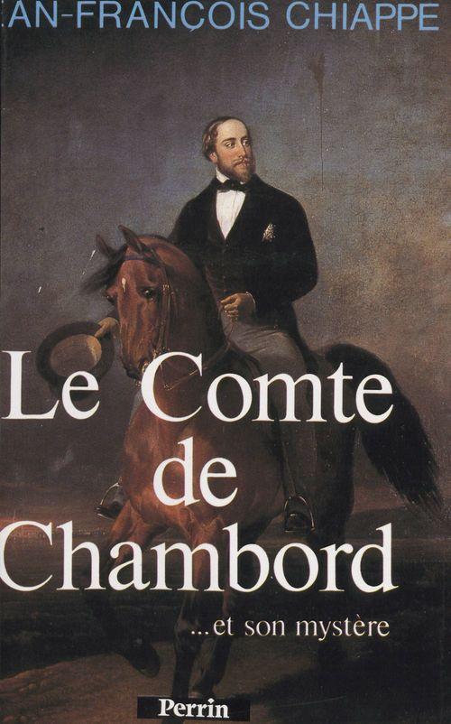 Le comte de Chambord et son mystère