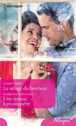Vente Livre Numérique : Le refuge du bonheur - Une épouse à reconquérir  - Susan Meier - Barbara McMahon