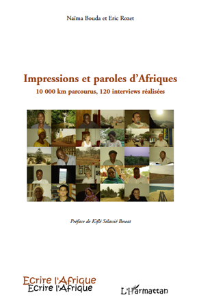 Impressions et paroles d'Afriques ; 10 000 km parcourus, 120 interviews réalisées