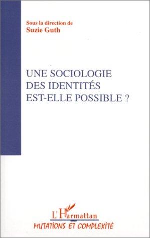 Une sociologie des identités est-elle possible ?