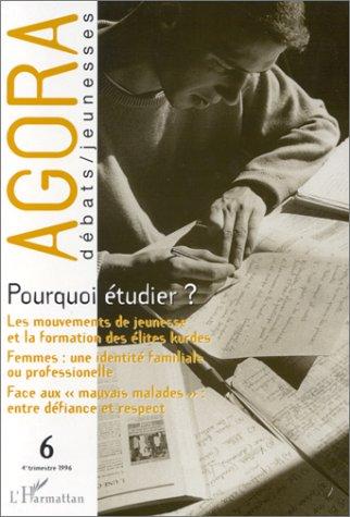 REVUE AGORA DEBATS JEUNESSES N.6 ; 4e trimestre 1996 ; pourquoi étudier ?
