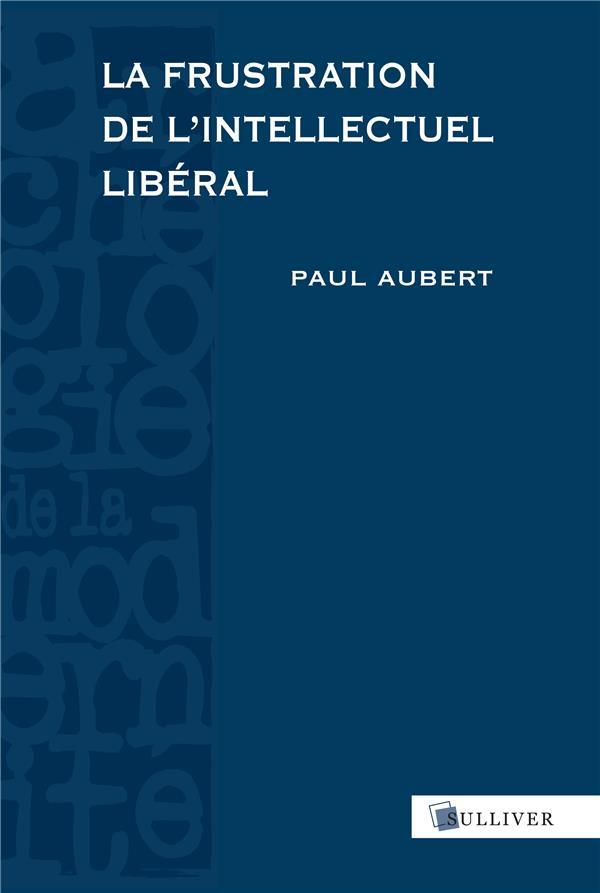 La frustration de l'intellectuel libéral ; Espagne, 1898-1939