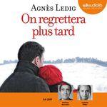 Vente AudioBook : On regrettera plus tard  - Agnès Ledig