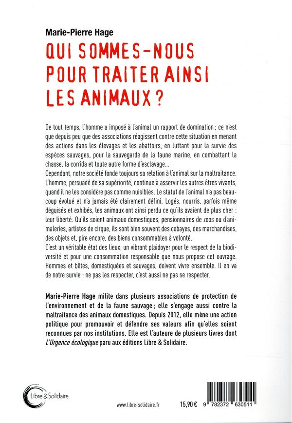 qui sommes-nous pour traiter ainsi les animaux ?