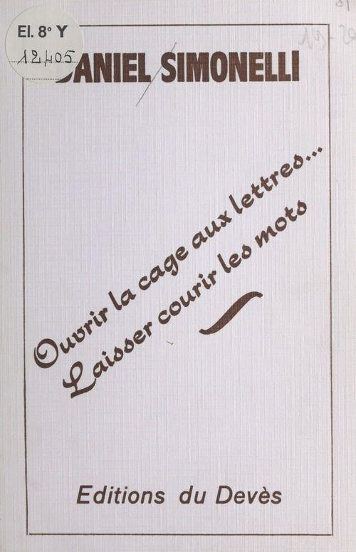 Ouvrir la cage aux lettres, laisser courir les mots
