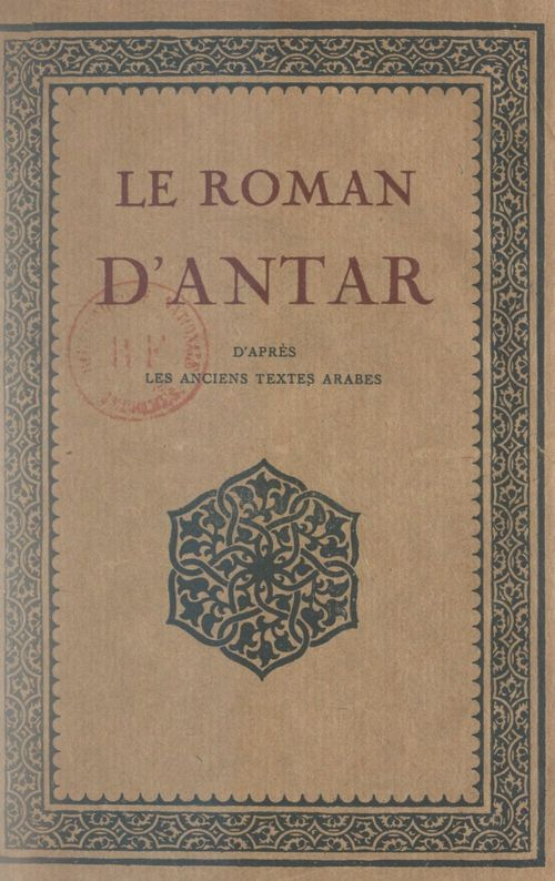 Le roman d'Antar  - Gustave Rouger
