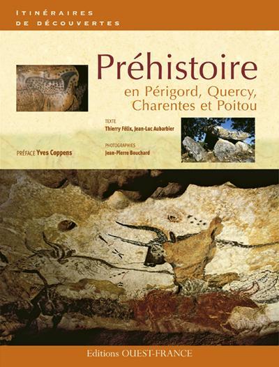 Chemins De La Prehistoire En Perigord Quercy Charentes Thierry Felix Jean Luc Aubarbier Jean Pierre Bouchard Ouest France Grand Format Librairies Autrement