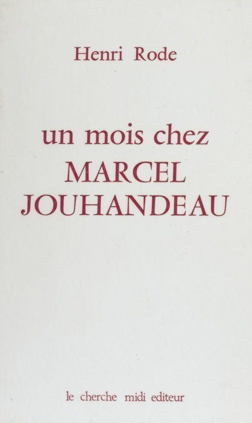 Un mois chez Marcel Jouhandeau