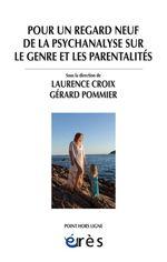 Vente Livre Numérique : Pour un regard neuf de la psychanalyse sur le genre et les parentalités  - Gérard POMMIER - Laurence CROIX