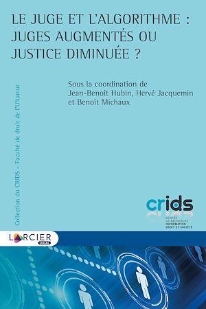 Le juge et l'algorithme : juges augmentés ou justice diminuée ?