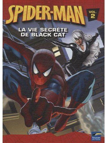 Spider-Man T.2 ; la vie secrète de Black Cat