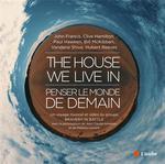 Couverture de The House We Live In : Penser Le Monde De Demain