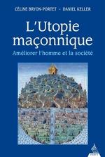 Vente EBooks : L'utopie maçonnique  - Céline Bryon-Portet - Daniel Keller
